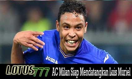 AC Milan Siap Mendatangkan Luis Muriel