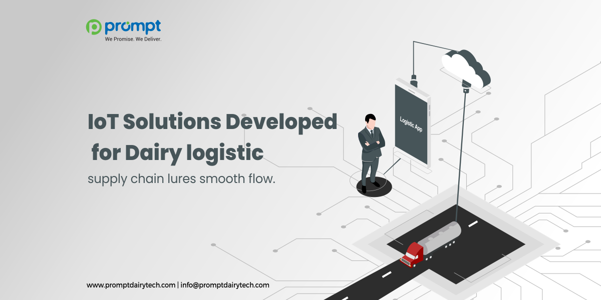 IoT Solutions Developed for Dairy logistic Supply Chain lures Smooth flow.
