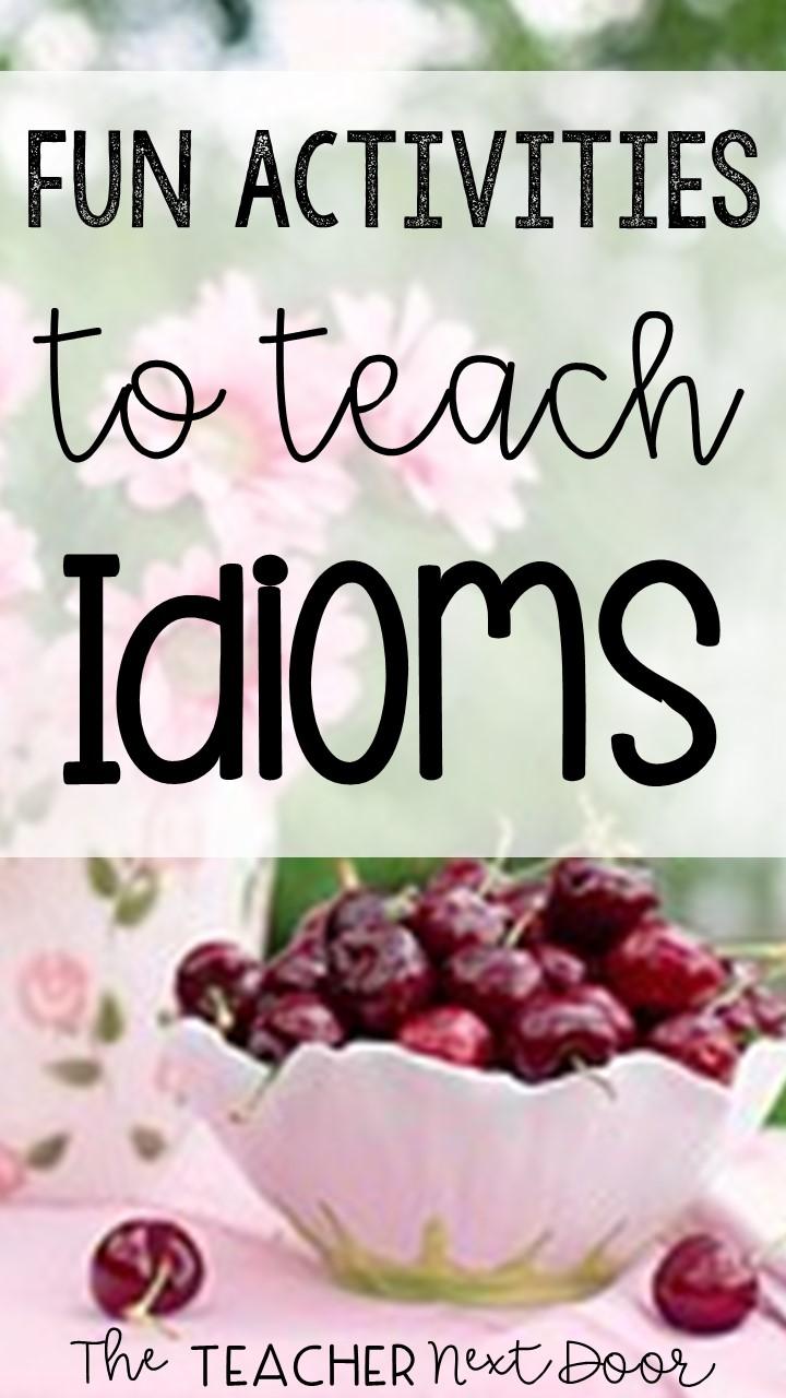 Fun Activities To Teach Idioms Upper Elementary Snapshots