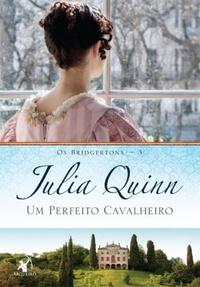 RESENHA: Um Perfeito Cavalheiro (Bridgertons #3) - Julia Quinn