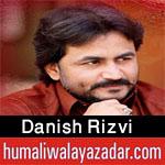 http://www.humaliwalayazadar.com/2018/03/danish-rizvi-manqabat-2018.html