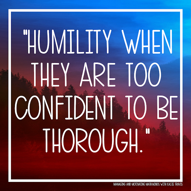 Lord, give my students humility when they are too confident to be thorough.