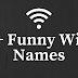 50+ Funny Wifi Names | Funny Wifi Network Names 2018