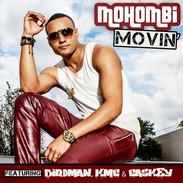 Mohombi - Movin (feat. Birdman, K.M.C. & Caskey) - Single  Cover