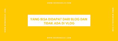 pilih ngeblog atau ngevlog