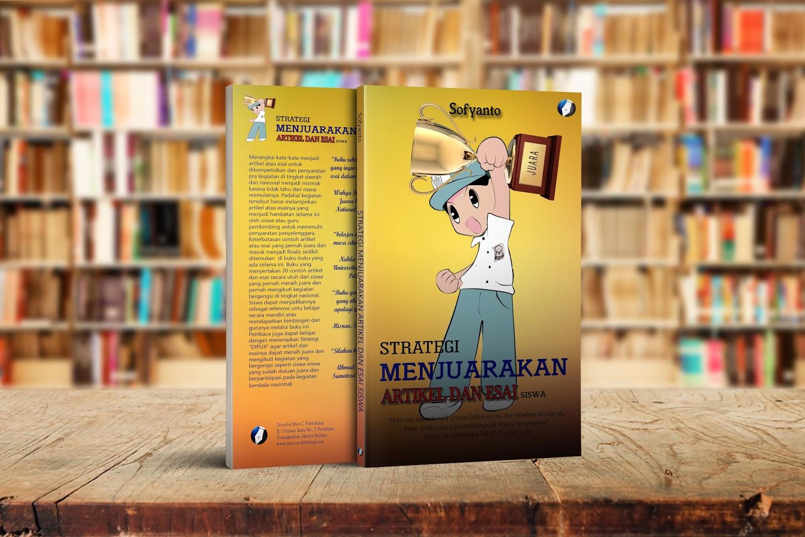 Strategi Menjuarakan Artikel Dan Esai Siswa Mer C Publishing
