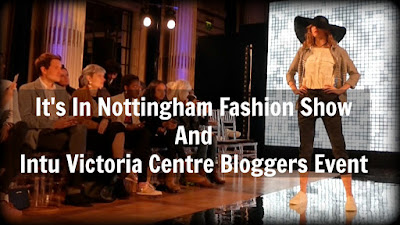Nottingham In Fashion Show And Intu Victoria Centre Bloggers Event