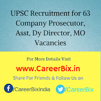 UPSC Recruitment for 63 Company Prosecutor, Asst, Dy Director, MO Vacancies
