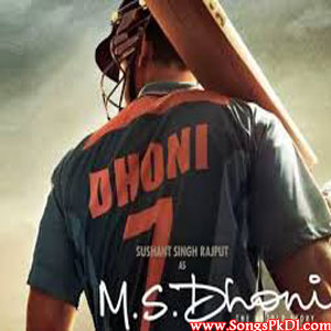 Dhoni The Untold Story Songs.pk | Dhoni The Untold Story movie songs | Dhoni The Untold Story songs pk mp3 free download