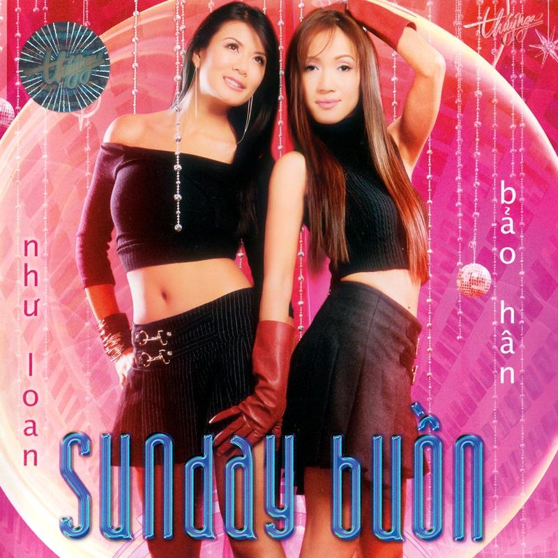 Thúy Nga CD313 - Như Loan, Bảo Hân - Sunday Buồn (NRG)