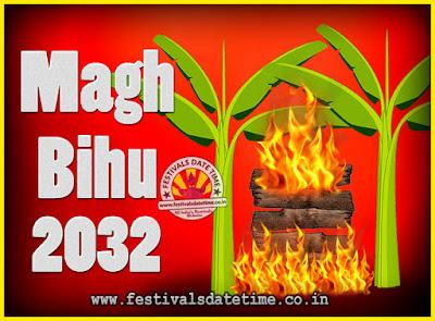2032 Magh Bihu Festival Date and Time, 2032 Magh Bihu Calendar