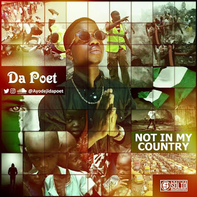 Download: Da Poet - Not In My Country