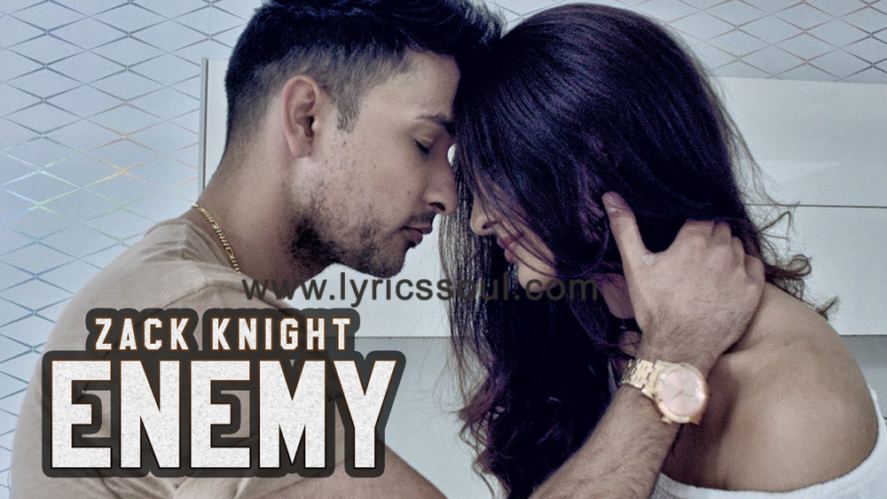 The Enemy lyrics from '', The song has been sung by Zack Knight, , . featuring Zack Knight, , , . The music has been composed by Zack Knight, , . The lyrics of Enemy has been penned by Zack Knight,