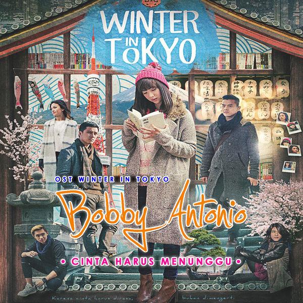 """Bobby Antonio - Cinta Harus Menunggu (From """"Winter in Tokyo"""")"""