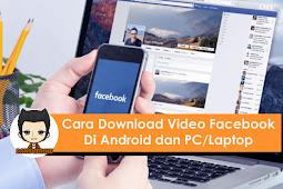Cara Download Video Facebook di Android dan PC