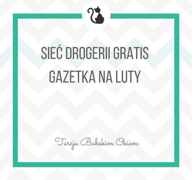 Turecka sieć drogerii Gratis - gazetka na luty