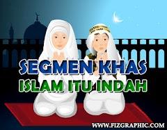 Segmen Khas : Islam Itu Indah
