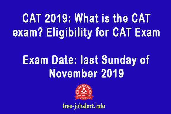 CAT 2019: What is the CAT exam? Eligibility for CAT Exam - IIM will hold Common Admission Test (CAT) 2019 exam on the last Sunday of November 2019 in two seasons
