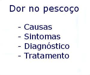 Dor no pescoço causas sintomas diagnóstico tratamento prevenção riscos complicações