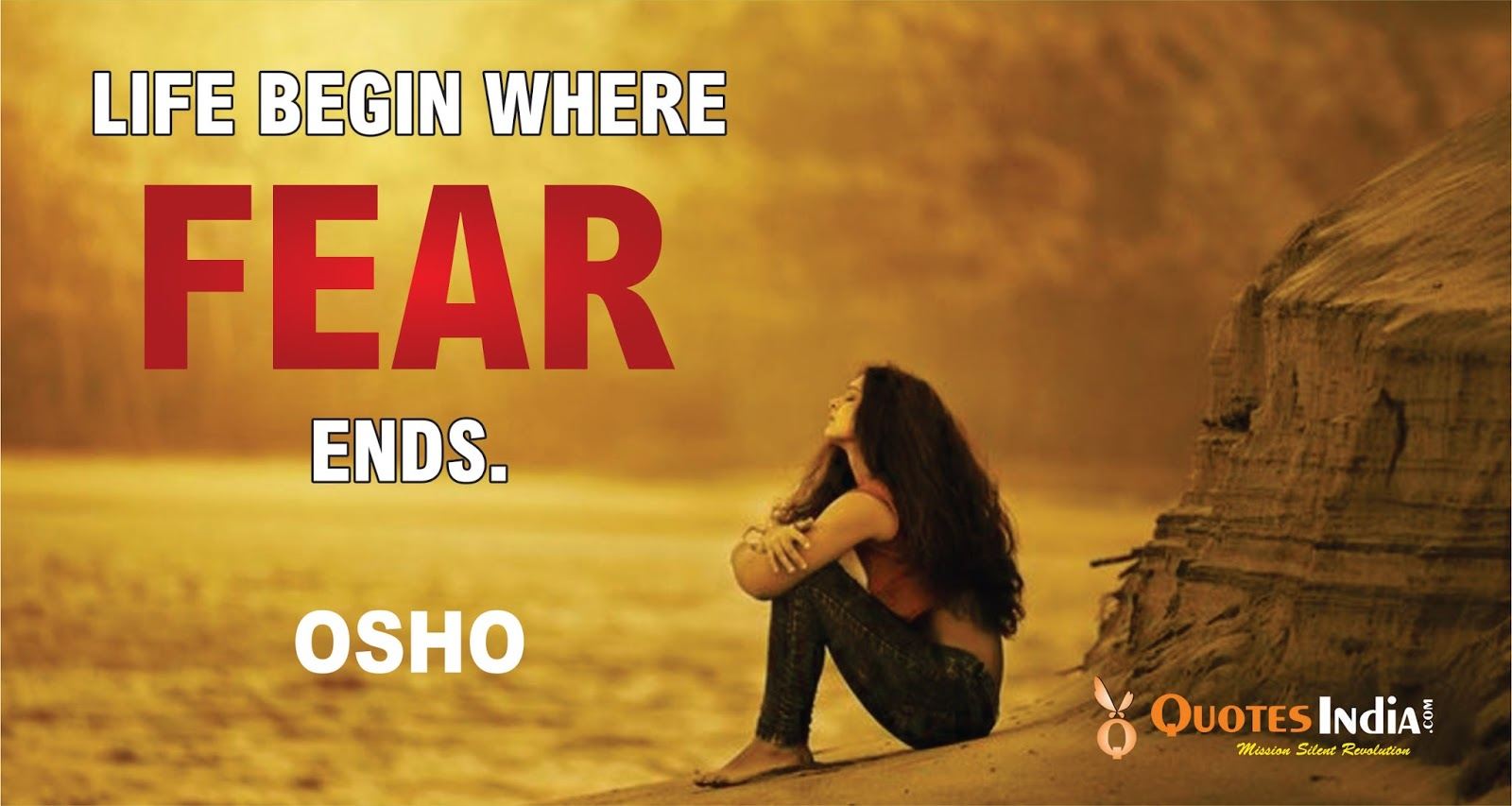 Life Begin Where Fear Ends Osho Quotes India Quotes Health