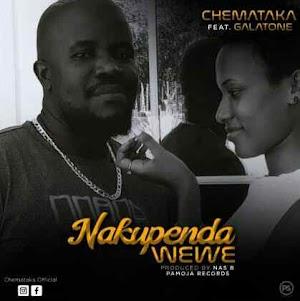Download Mp3 | Chemataka ft Galatone - Nakupenda Wewe