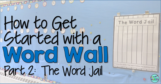 How to get started with a Word Wall - A multi part blog series to help teachers set up and use a Word Wall.  This post focuses on adding the words and using a Word Jail.