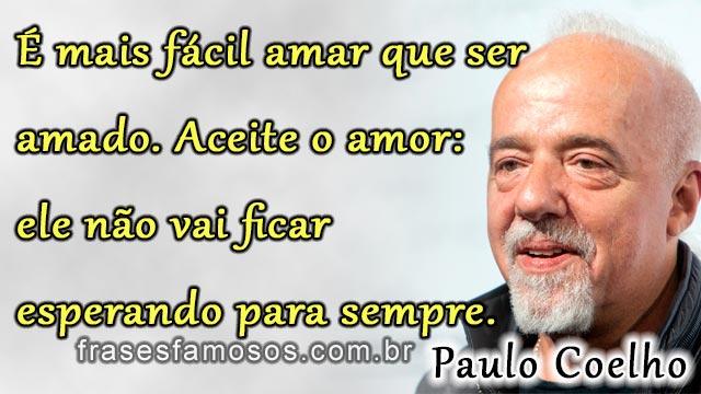 Frases De Paulo Coelho Sobre O Amor Frases E Mensagens