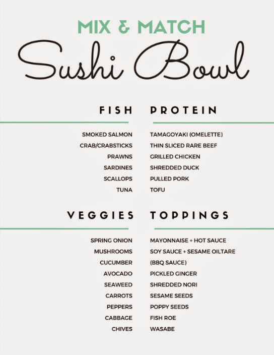 Mix and match sushi bowl - pick a protein or fish, add some veggies and finish with some toppings.  You get all the flavours from your favourite sushi without the hassle of rolling!