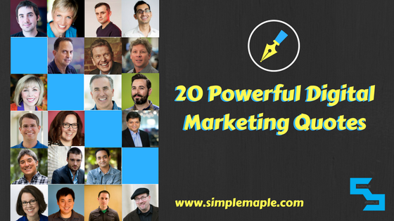 20 Powerful Digital Marketing Quotes by Industry Influencers
