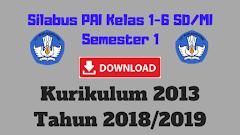 Silabus PAI Kelas 1-6 SD/MI Semester 1 Kurikulum 2013 Tahun 2018/2019 - Guru Krebet 3