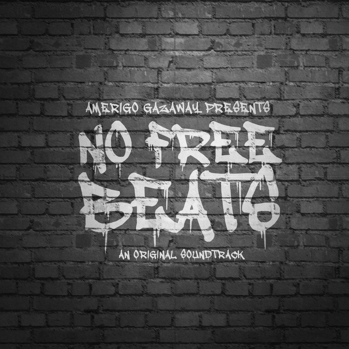 No Free Beats: An Original Soundtrack   Amerigo Gazaways Upgrade zur Brooklyn Bushwick No Free Walls Dokumentation