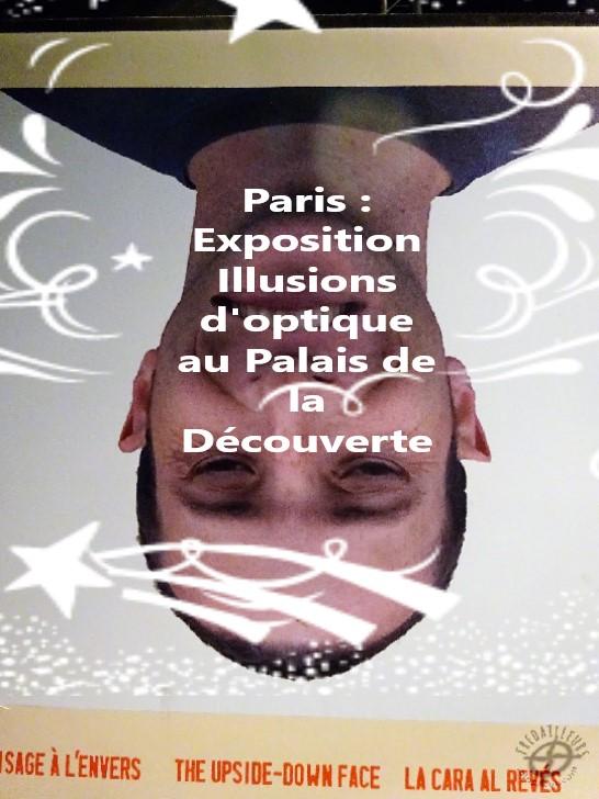Fred ailleurs  Paris   Exposition Illusions d optique au Palais de ... d8a14a8a5e2a