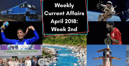 Weekly Current Affairs April 2018: Week 2nd