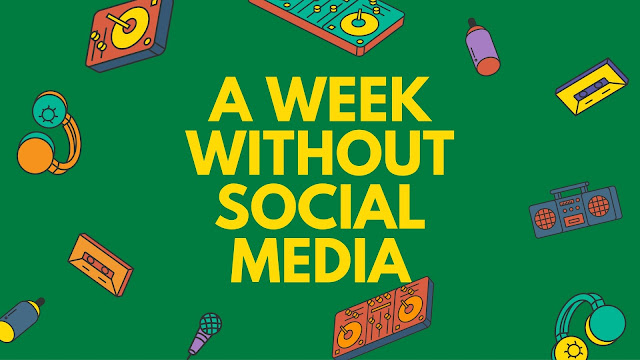 A Week Without Social Media