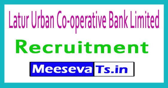 Latur Urban Co-operative Bank Limited Recruitment