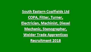South Eastern Coalfields Ltd COPA, Fitter, Turner, Electrician, Machinist, Diesel Mechanic, Stenographer, Welder Trade Apprentices Recruitment 2018