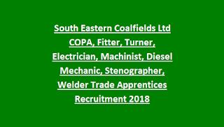 South Eastern Coalfields Ltd COPA, Fitter, Turner, Electrician, Machinist, Diesel Mechanic, Stenographer, Welder Trade Apprentices Recruitment 2018