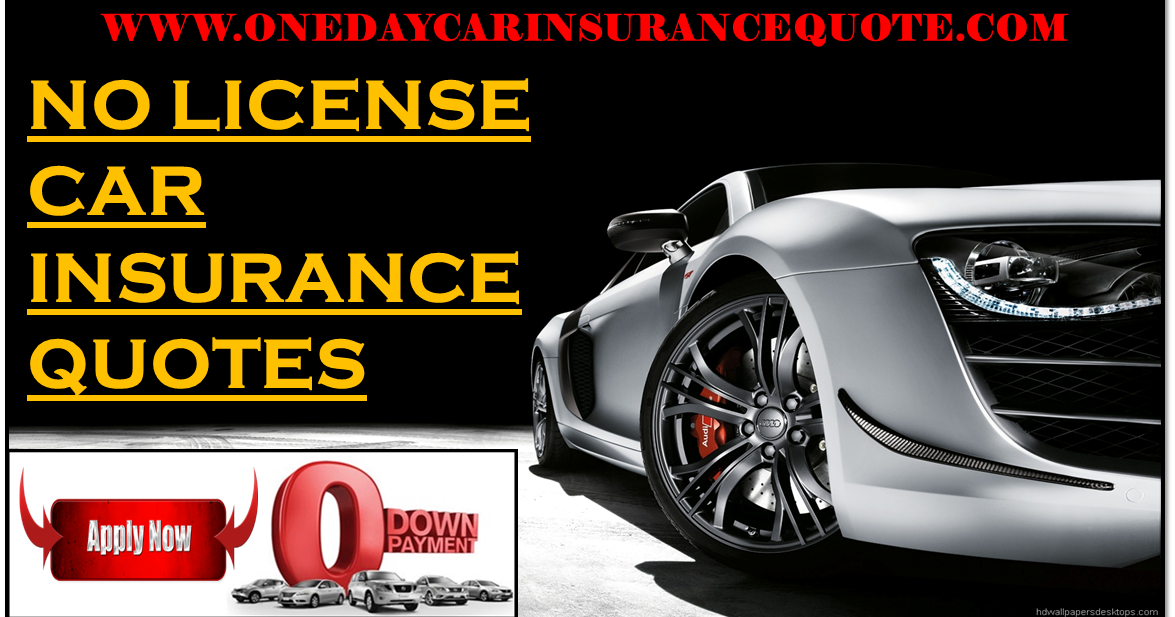 No License Car Insurance Quotes, Affordable Rates With No ...