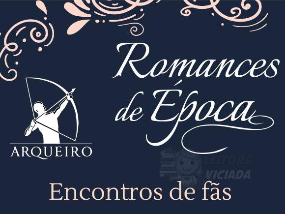 Editora Arqueiro promove encontros de fãs de romances de época em todo o Brasil