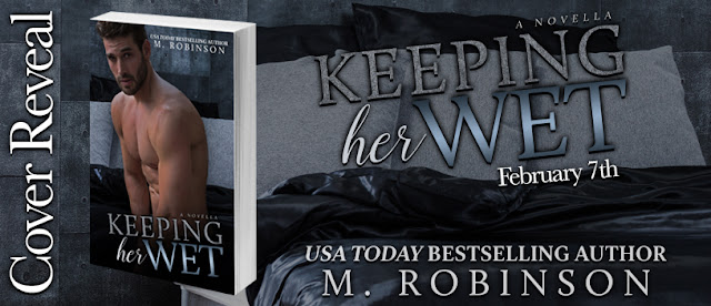 COVER REVEAL ~ KEEPING HER WET BY M. ROBINSON
