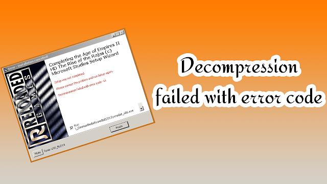 Hướng dẫn sửa lỗi Decompression failed with error code