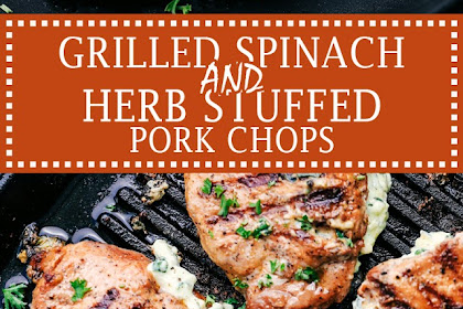 GRILLED SPINACH AND HERB STUFFED PORK CHOPS
