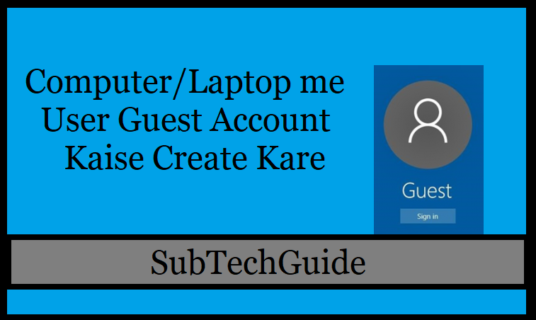 ComputerLaptop me User Guest Account Kaise Create Kare