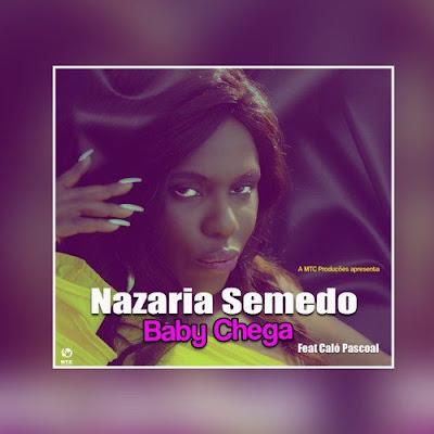 Nazarina Semedo - Baby Chega (feat. Caló Pascoal) 2018 | Download Mp3