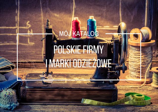 ff755c3321 Polskie firmy i marki odzieżowe - Kupuję Polskie Produkty