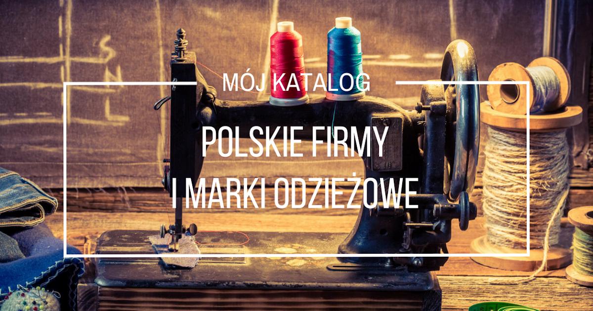 274d1918cd Polskie firmy i marki odzieżowe - Kupuję Polskie Produkty