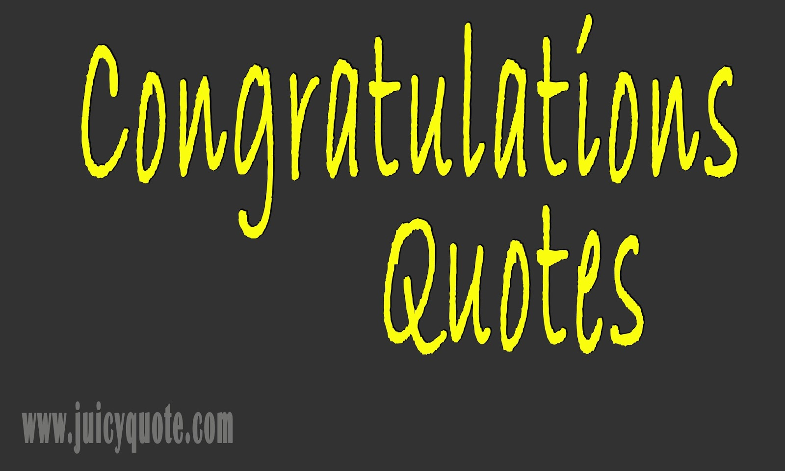 Congratulations Quotes And Sayings With Images - Juicy Quote