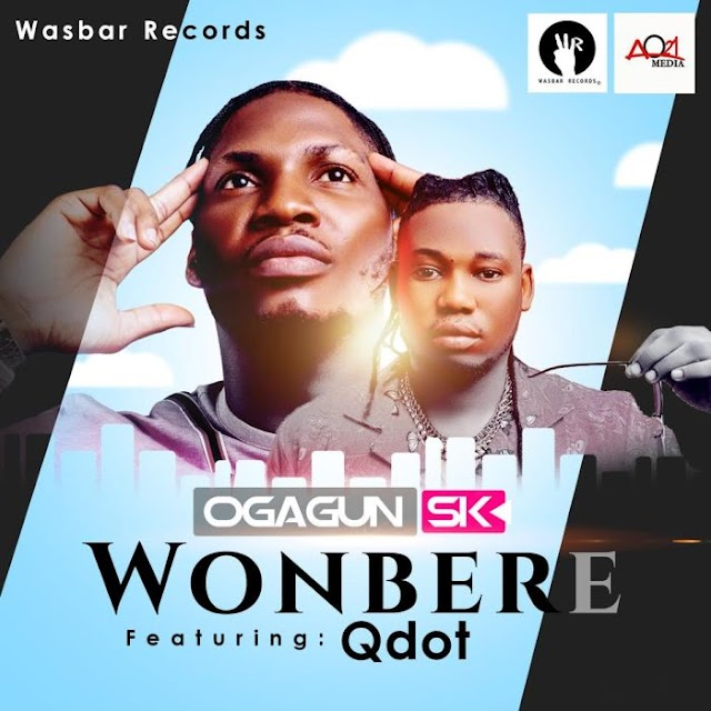 [Music] OgagunSk Ft. Qdot – Wonbere