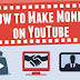 How to make money on YouTube to uploading video