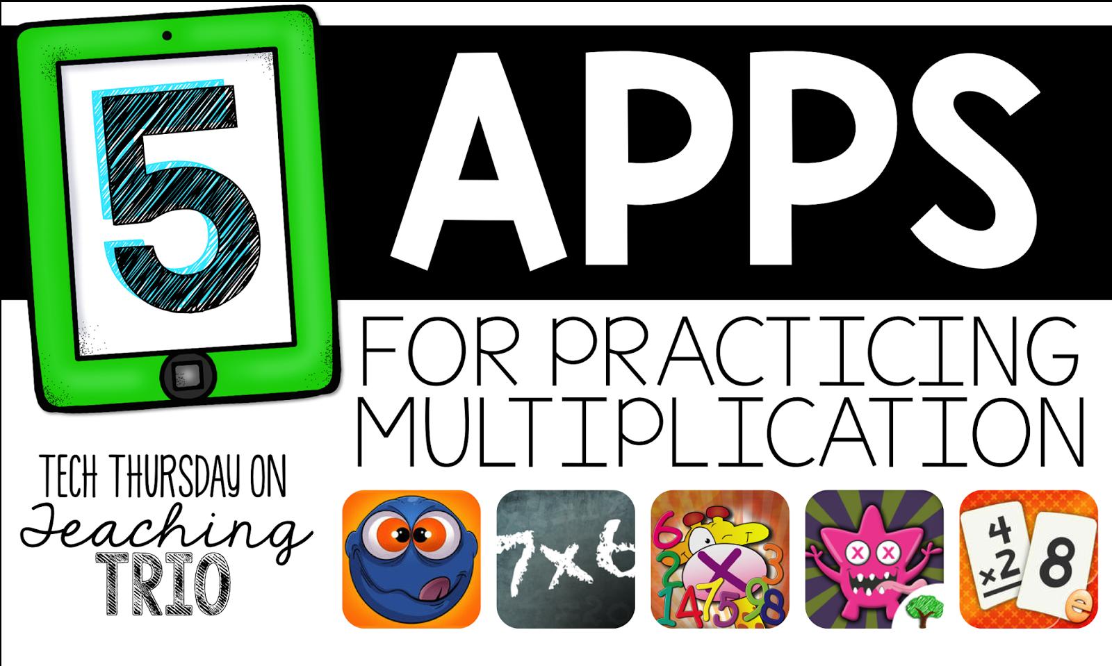 Teaching Trio Top 5 Multiplication Apps Tech Thursday